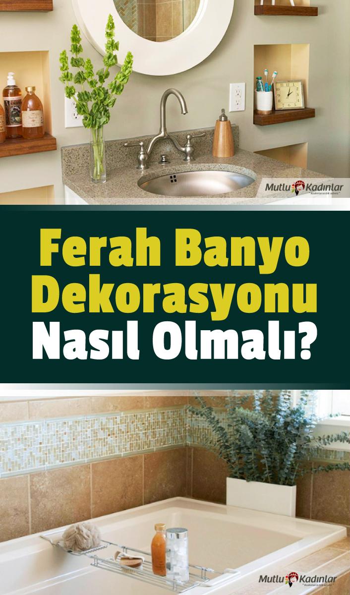 Ferah banyo dekorasyonu nasıl olmalıdır?